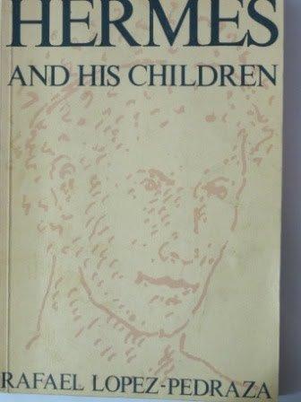 Hermes and His Children: Rafael Lopez-Pedraza
