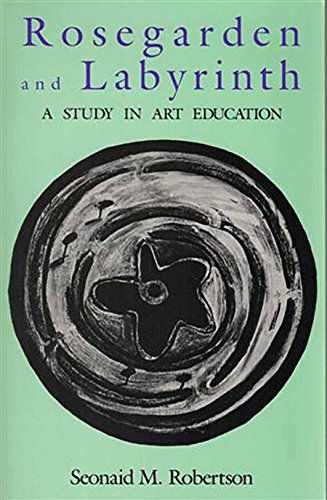 9780882143194: Rosegarden and Labyrinth: Study in Art Education: `