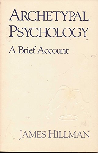 9780882143217: Archetypal Psychology: A Brief Account