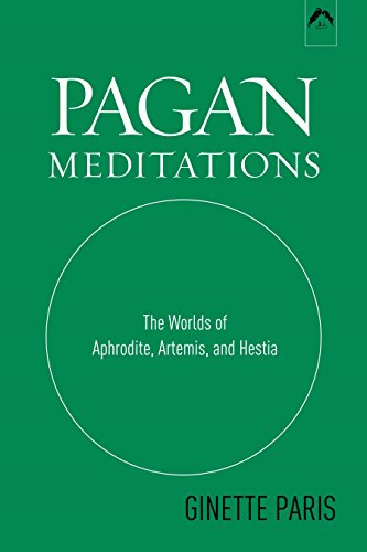 9780882143309: Pagan Meditations: The Worlds of Aphrodite, Artemis, and Hestia