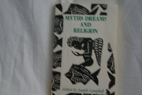 Myths Dreams and Religion.: Campbell, Joseph, Ed.