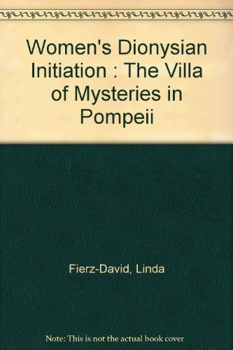9780882143378: Women's Dionysian Initiation: The Villa of Mysteries in Pompeii / Those Women
