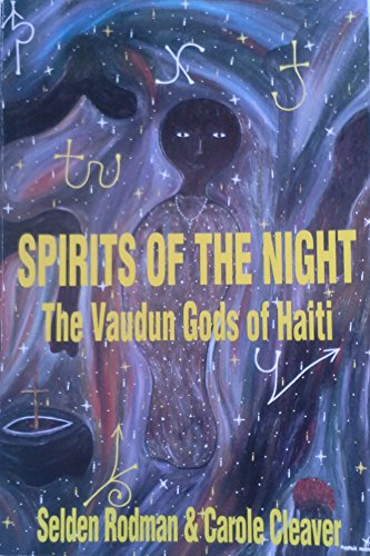 Spirits of the Night: The Vaudun Gods of Haiti