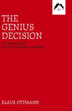 9780882145754: The Genius Decision: The Extraordinary and the Postmodern Condition