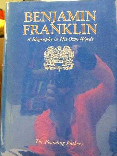 9780882250328: Benjamin Franklin;: A biography in his own words (The Founding fathers)