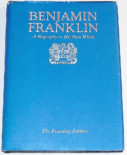 Benjamin Franklin a Biography in His Own Words - Volume 1: Thomas Fleming, Benjamin Franklin