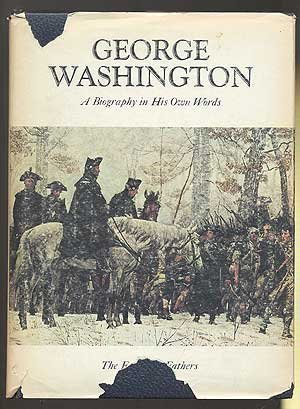 The Founding Fathers George Washington a Biography in His Own Words Volume 1 and 2.: Andrist Ralph ...