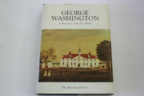 9780882250366: George Washington: A Biography in His Own Words (The Founding Fathers, Vol. 2)