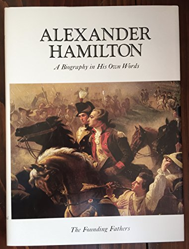9780882250434: Alexander Hamilton;: A biography in his own words (The Founding fathers)