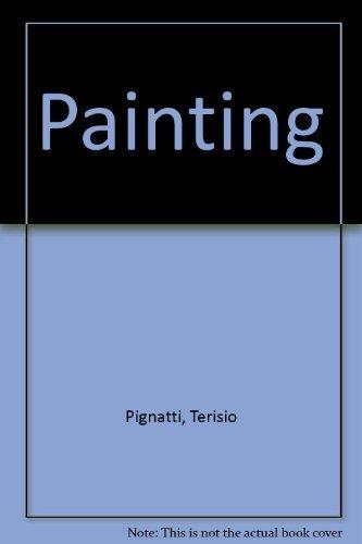 Painting Through the Eighteenth Century (World of: Pignatti, Terisio