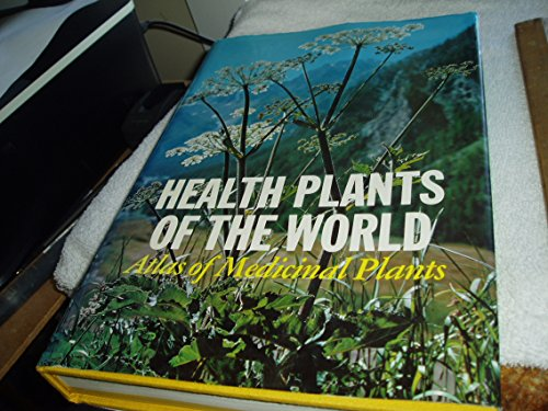 Health Plants Of The World : Atlas of Medicinal Plants: Bianchini, Francesco