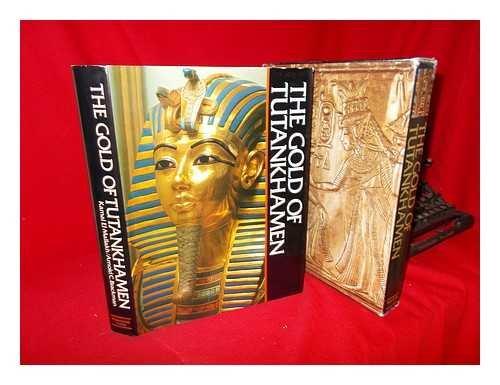 The Gold of Tutankhamen: Egypt] el-Mallakh, Kamal and Arnold C. Brackman
