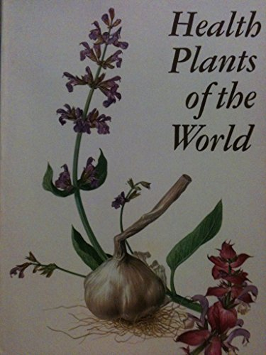 Health Plants of the World: Atlas of Medicinal Plants