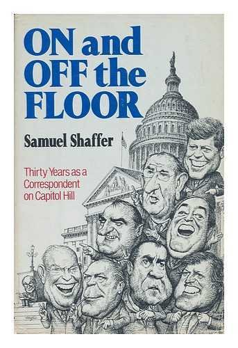 On and off the Floor: Thirty Years as a Correspondent on Capitol Hill
