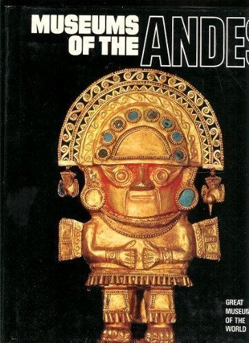 Mueums of the Andes (Great Museums of the World)