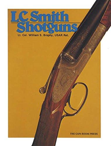 L. C. Smith Shotguns.: Brophy, William S.