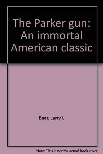 9780882270227: The Parker gun: An Immortal American Classic