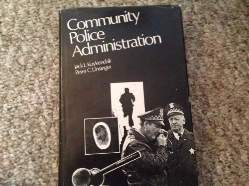 9780882291581: Community Police Administration (Nelson-Hall law enforcement series)