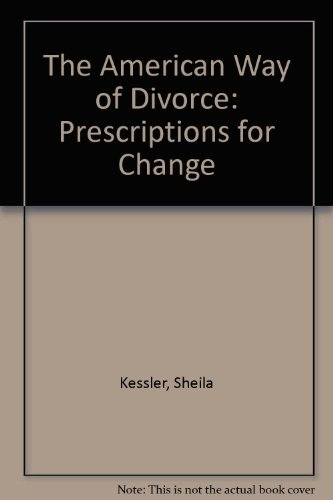 9780882292342: The American Way of Divorce: Prescriptions for Change
