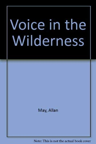Voice in the Wilderness: May, Allan