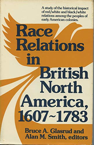 9780882293882: Race Relations in British North America, 1607-1783