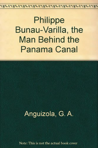 9780882293974: Philippe Bunau-Varilla, the Man Behind the Panama Canal