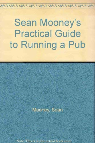 SEAN MOONEY'S PRACTICAL GUIDE TO RUNNING A PUB - SIGNED