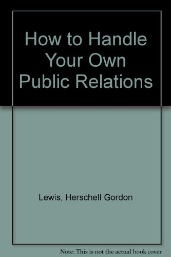 9780882294087: How to Handle Your Own Public Relations