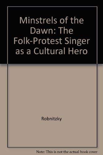 9780882294278: Minstrels of the Dawn: The Folk-Protest Singer As a Cultural Hero