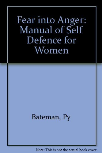 Fear into Anger: A Manual of Self-Defense for Women (Signed): Bateman, Py