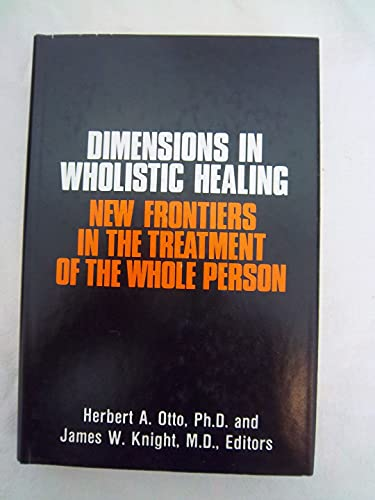 9780882295138: Dimensions in Wholistic Healing: New Frontiers in the Treatment of the Whole Person