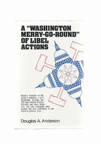 "A ""Washington Merry-Go-Round"" of Libel Actions: Anderson, Douglas A."