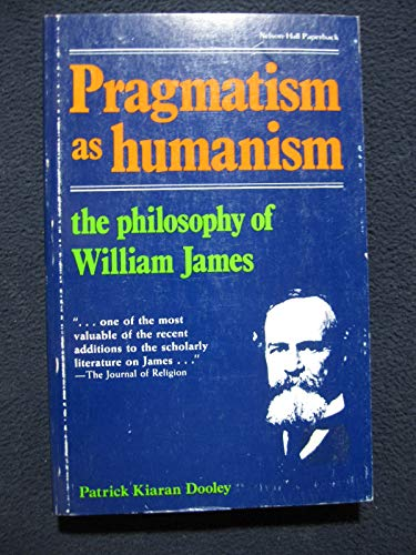 9780882295824: Pragmatism As Humanism : The Philosophy of William James