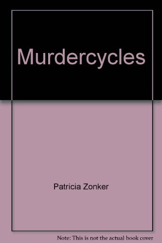 Murdercycles: Patricia Zonker