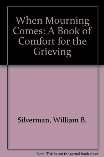 When Mourning Comes : A Book of: Kenneth Cinnamon; William