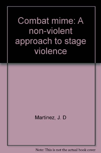 9780882297309: Combat mime: A non-violent approach to stage violence