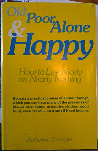 9780882297521: Old, Poor, Alone, and Happy