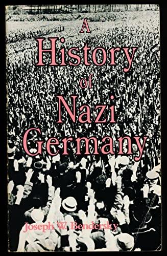 A History of Nazi Germany: Bendersky, Joseph