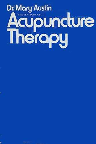 The Textbook of Acupuncture Therapy: Mary Austin; Foreword-Reuben