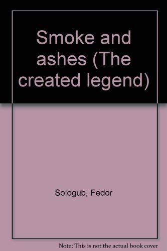 9780882331447: Smoke and Ashes (The Created Legend; Pt. 3)