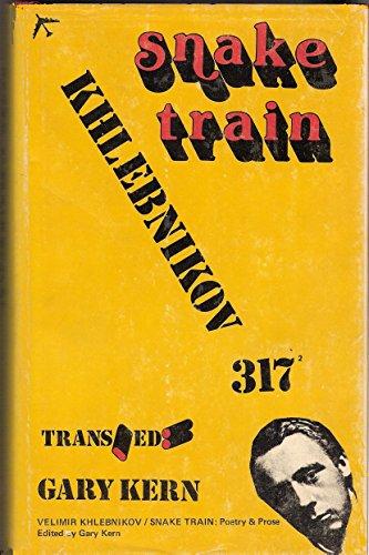 Snake train : poetry and prose: Khlebnikov, Velimir