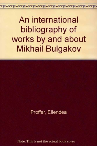 An International Bibliography of Works By and About Mikhail Bulgakov