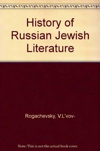 History of Russian Jewish Literature: Rogachevsky, V.L\'vov- and