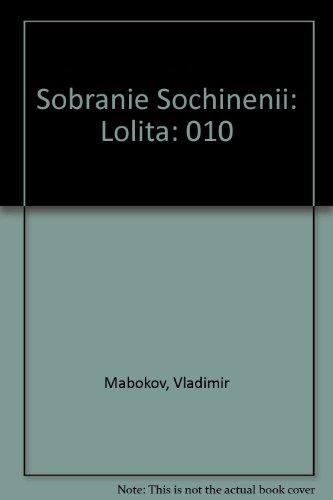 9780882335353: 010: Sobranie Sochinenii: Lolita (Sobranie sochineniĭ / Vladimir Nabokov)