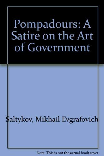 Pompadours A Satire On The Art Of Government By Saltykov