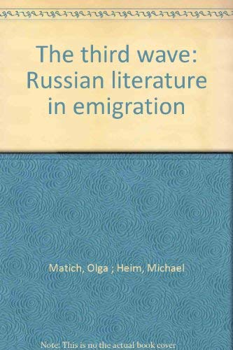 The Third Wave: Russian Literature in Emigration (0882337823) by Olga Matich