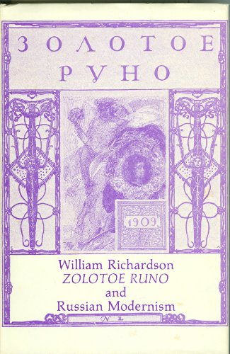 Zolotoe Runo and Russian Modernism: 1905-1910: Richardson, William