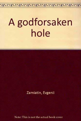 9780882338279: A godforsaken hole