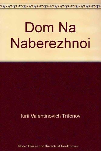 Dom Na Naberezhnoi