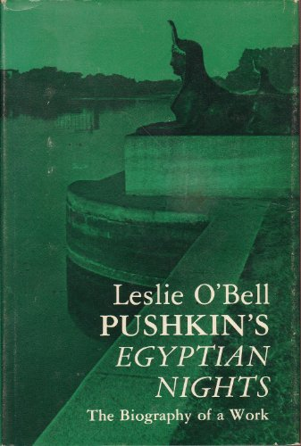 "Pushkin's ""Egyptian Nights"": The Biography of a Work: O'Bell, L."